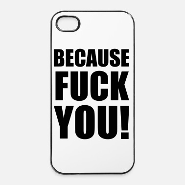 Fuck You Because FUCK YOU!, Fuck You, Sprüche, Pixellamb ™ - iPhone 4/4s hard case
