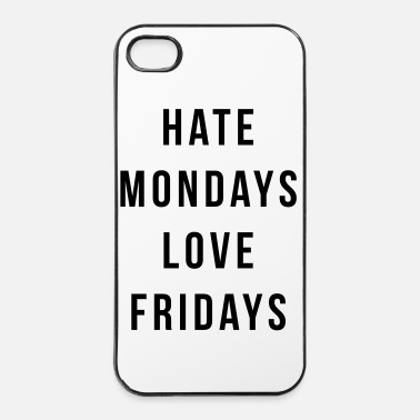 Slogan Hate Mondays, Love Fridays - Hårt iPhone 4/4s-skal