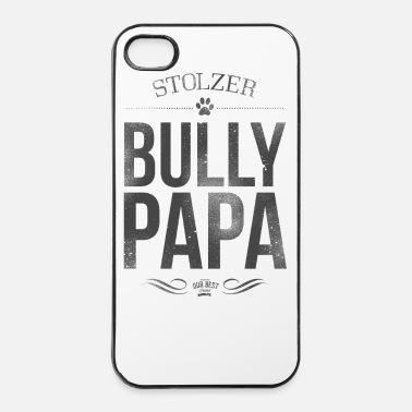 Stolz Stolzer Bullypapa - iPhone 4 & 4s Hülle