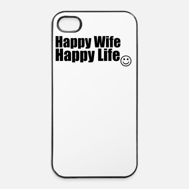 Happy Happy Wife, Happy Life - iPhone 4/4s kuori