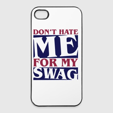 Don't hate me for my swag - Swagger - iPhone 4/4s Hard Case
