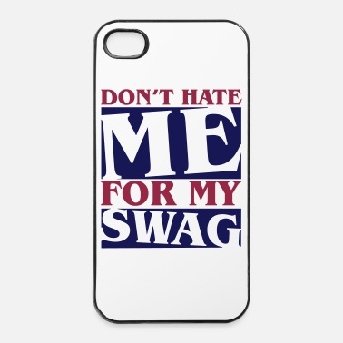 Hop Don't hate me for my swag - Swagger - Hårt iPhone 4/4s-skal