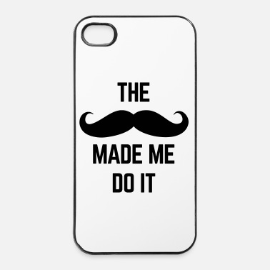 Slogan Mustache Made Me Do It  - Hårt iPhone 4/4s-skal