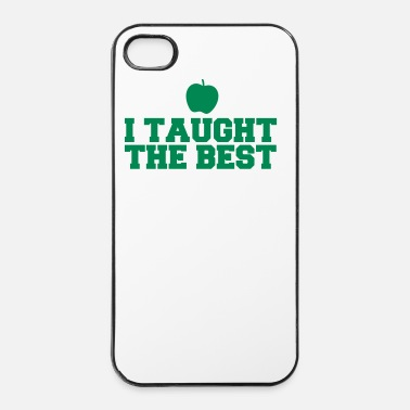 Teaching I TAUGHT THE BEST! with green apple - iPhone 4 & 4s Case