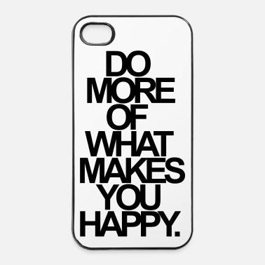 Spass DO MORE OF WHAT MAKES YOU HAPPY. - iPhone 4 & 4s Hülle