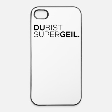 Super DU BIST SUPER GEIL - iPhone 4 & 4s Hülle