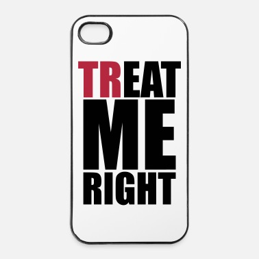 Girl trEAT me right - iPhone 4/4s Hard Case