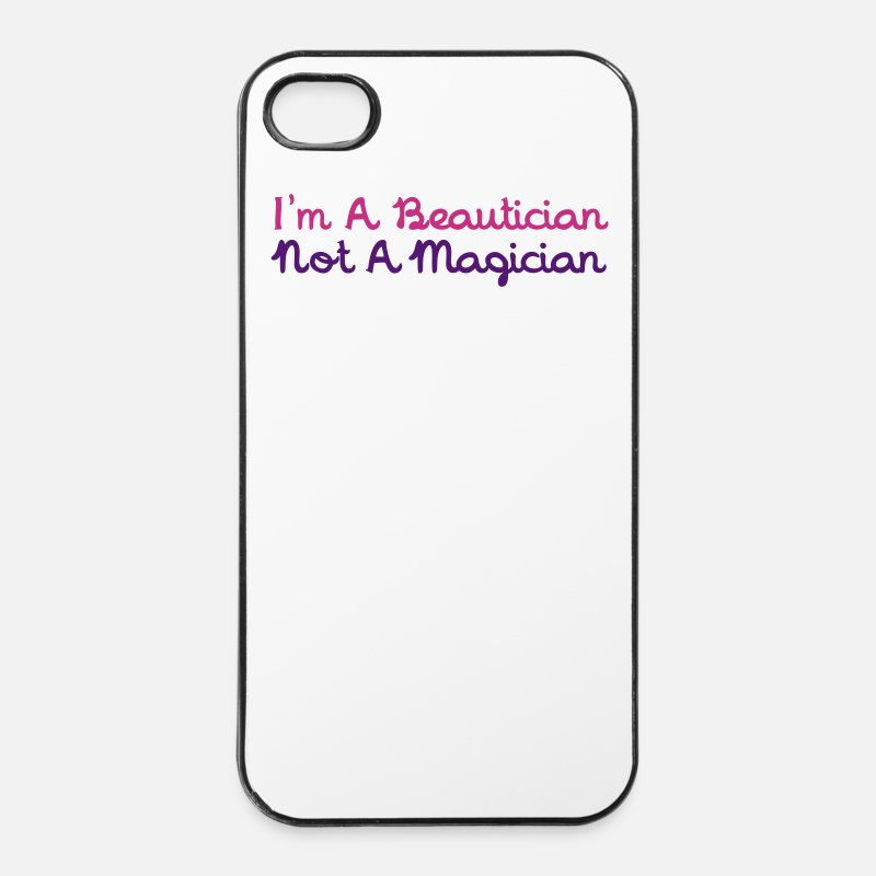 Massage iPhone Cases - I'm A Beautician Not A Magician - iPhone 4 & 4s Case white/black