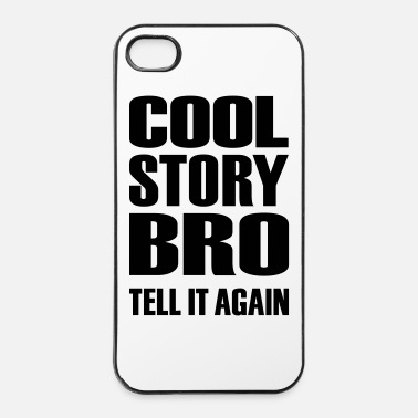 Story Cool story bro - iPhone 4 & 4s Hülle
