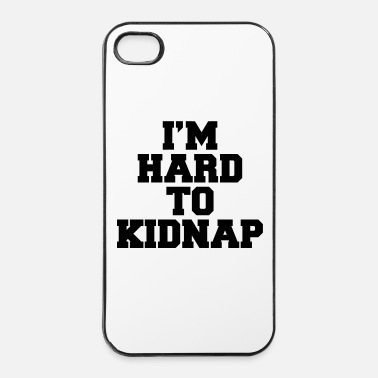 Fun I'm Hard To Kidnap  - Coque rigide iPhone 4/4s