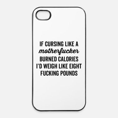Offensive Cursing Like A Motherfucker Funny Quote - iPhone 4 & 4s Case