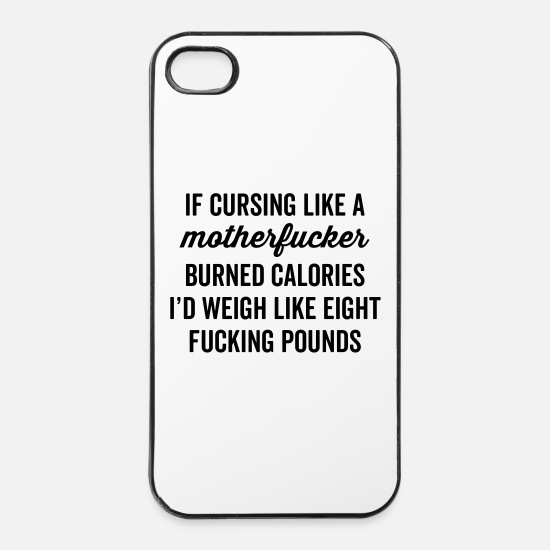 Calories iPhone Cases - Cursing Like A Motherfucker Funny Quote - iPhone 4 & 4s Case white/black