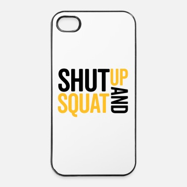 Squat Shut Up And Squat Gym Quote - iPhone 4/4s kovakotelo