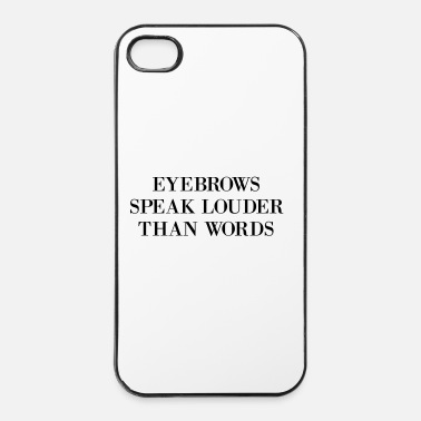 Humor Eyebrows Louder Words Funny Quote - Hårt iPhone 4/4s-skal
