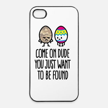 Military Come on dude you just want to be found easter egg - iPhone 4 & 4s Case