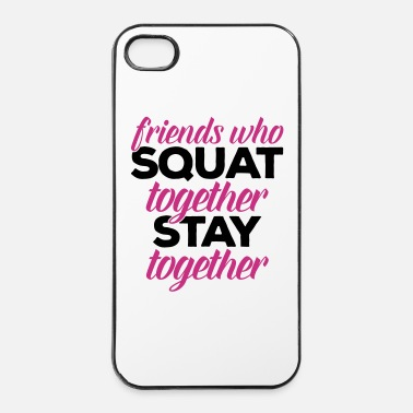 Squat Friends Who Squat Gym Quote - Hårt iPhone 4/4s-skal