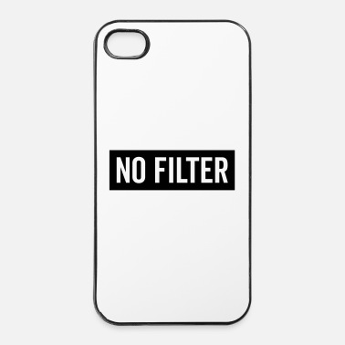 Funny Quotes No Filter Funny Quote - iPhone 4/4s Hard Case