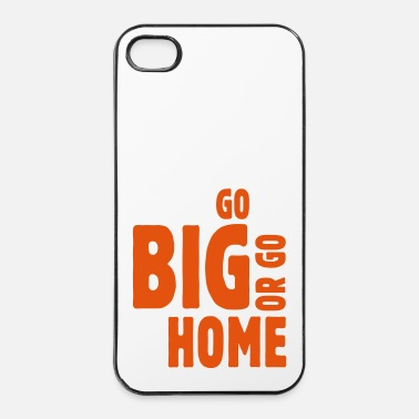 Homme go big or go home ii - Coque rigide iPhone 4/4s