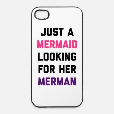 Just Mermaid Looking For Merman Funny Quote - Custodia rigida per iPhone 4/4s