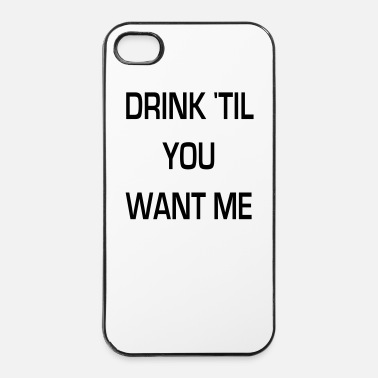 Popolare drink 'til you want me - Custodia rigida per iPhone 4/4s