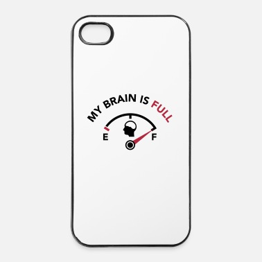 Education My Brain Is Full Fuel Guage - iPhone 4 & 4s Case