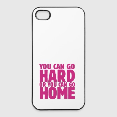 you can go hard or you can go home 1c - Coque rigide iPhone 4/4s