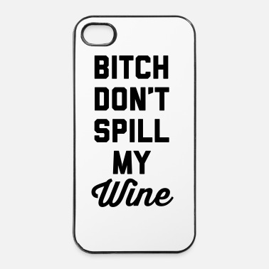 Rude Don't Spill My Wine Funny Quote - iPhone 4/4s hard case