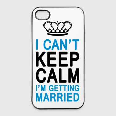 I CAN'T KEEP CALM I'm getting MARRIED (1c or 2c) - iPhone 4/4s hard case