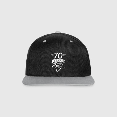 70 years and still sexy - Contrast Snapback Cap