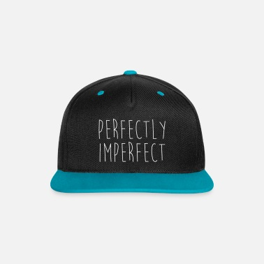 Funny Quotes Perfectly Imperfect Funny Quote - Contrast Snapback Cap