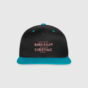 Bake Stuff and Watch Christmas Movies - Casquette Snapback contrastée