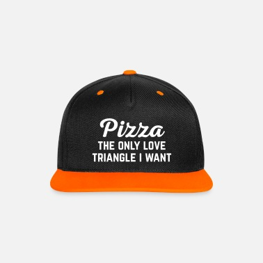 Pizza Pizza Love Triangle Funny Quote - Snapback-lippis