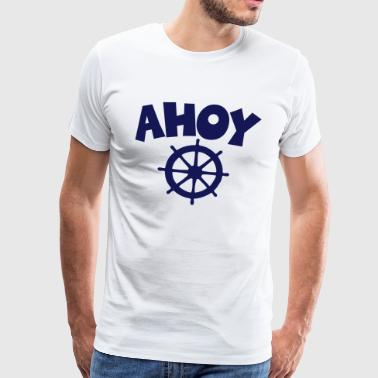 Ahoy Wheel Segel Design - Männer Premium T-Shirt