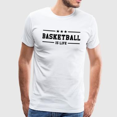 [ Basketball is life ] - T-shirt Premium Homme