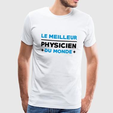 Physicien / Physique / Science / Ecole Physicienne - T-shirt Premium Homme