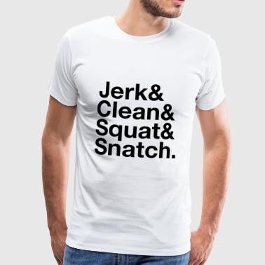 Jerk, Clean, Squat, Snatch - Mannen Premium T-shirt