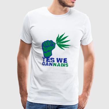 yes we cannabis marijuana poing fermer - T-shirt Premium Homme