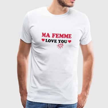 Ma femme love you - Premium-T-shirt herr