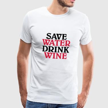 Save water, drink wine - Men's Premium T-Shirt