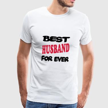 Best husband for ever 222 - Men's Premium T-Shirt