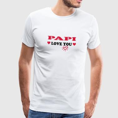 Papi love you - T-shirt Premium Homme