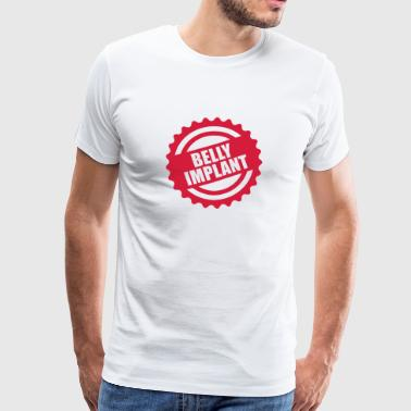 Belly implant - Mannen Premium T-shirt