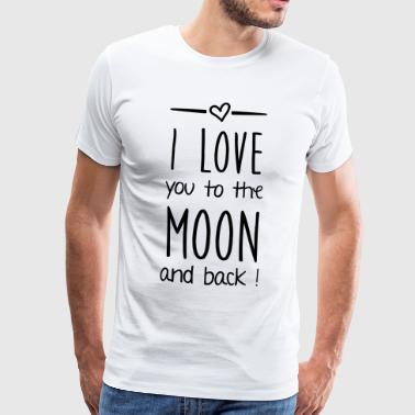 I love you to the moon - Männer Premium T-Shirt
