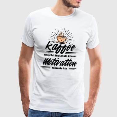 High Coffee - coffee better than motivation - Men's Premium T-Shirt