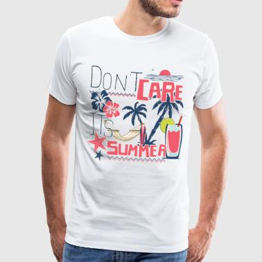 DON'T CARE IT'S SUMMER 2 Tee Shirt - T-shirt Premium Homme