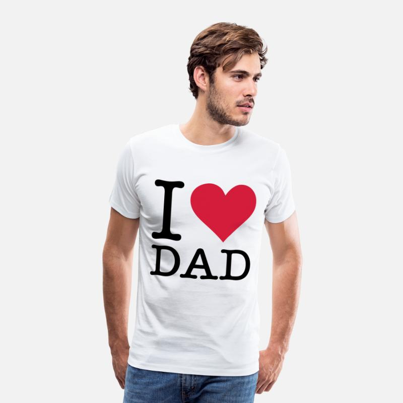 Best Dad T-Shirts - I love my dad! - Men's Premium T-Shirt white