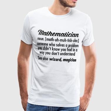Mathematician - Definition - Men's Premium T-Shirt