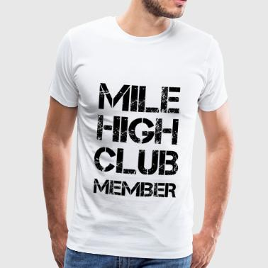 Welkom MILE HIGH CLUB MEMBER Shirt - Mannen Premium T-shirt