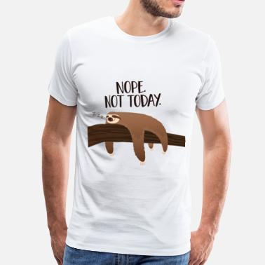 Sloth Sleeping Sloth | Nope. Not Today. - Mannen Premium T-shirt