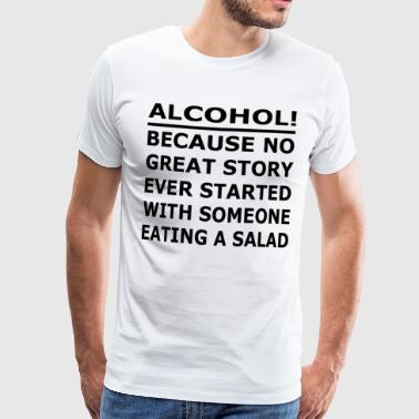 Alcohol drinker funny saying funny gift - Men's Premium T-Shirt